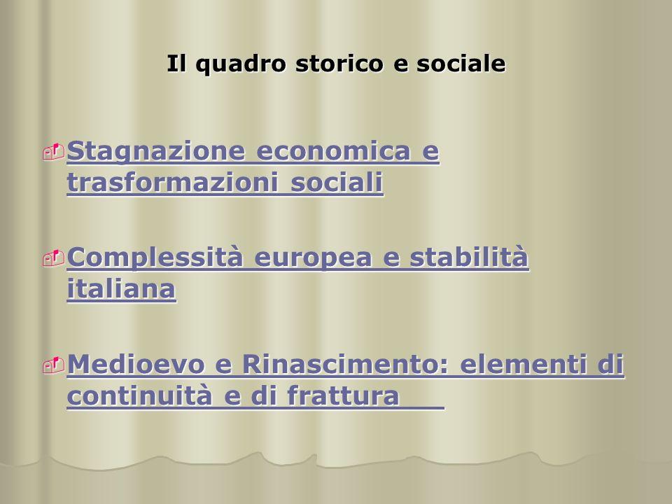 Il quadro storico e sociale