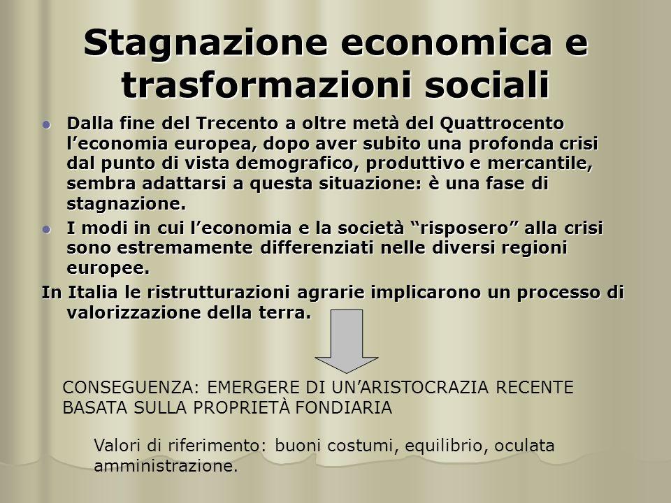 Stagnazione economica e trasformazioni sociali