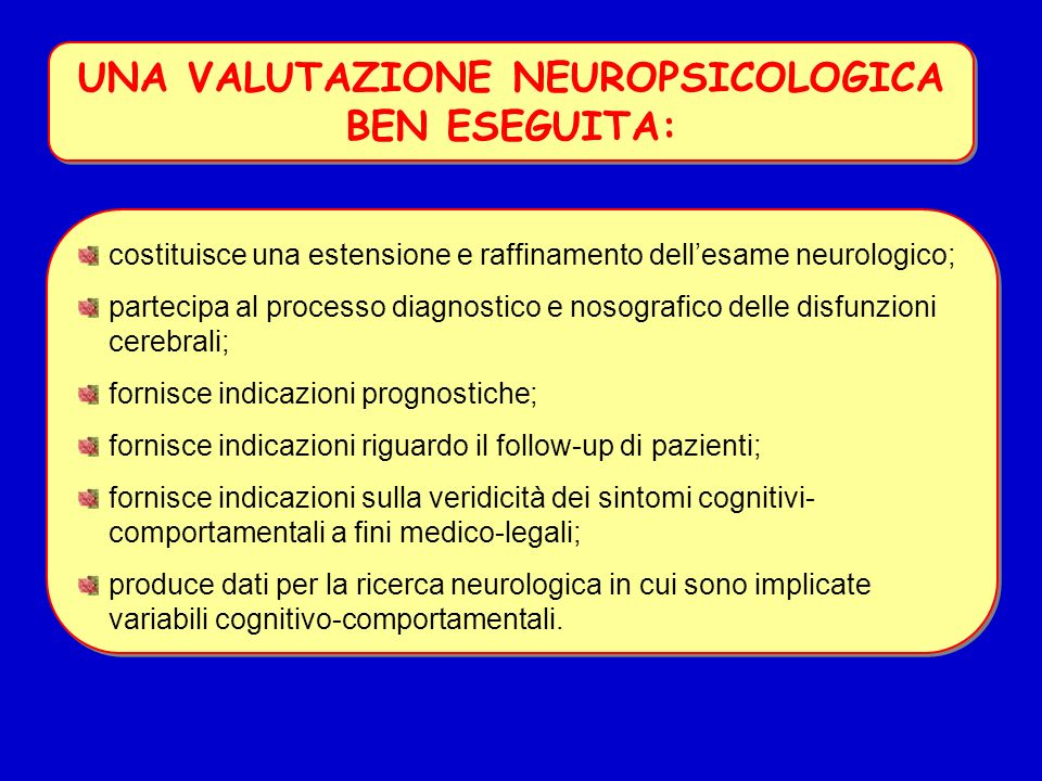 UNA VALUTAZIONE NEUROPSICOLOGICA BEN ESEGUITA: