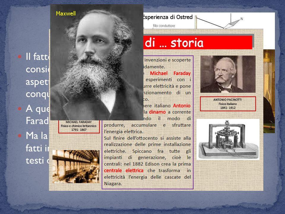 Il fatto che magnetismo ed elettricità, una volta considerati due fenomeni distinti e ora considerati due aspetti di un unico fenomeno è stata una della grandi conquiste della fisica del XIX secolo