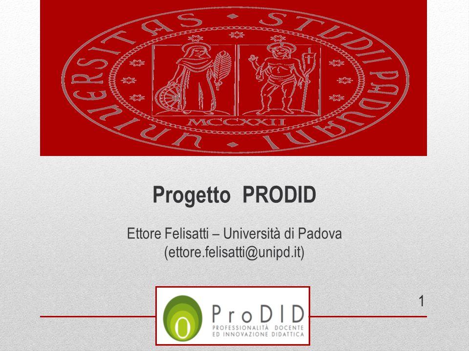Progetto PRODID Ettore Felisatti – Università di Padova (ettore