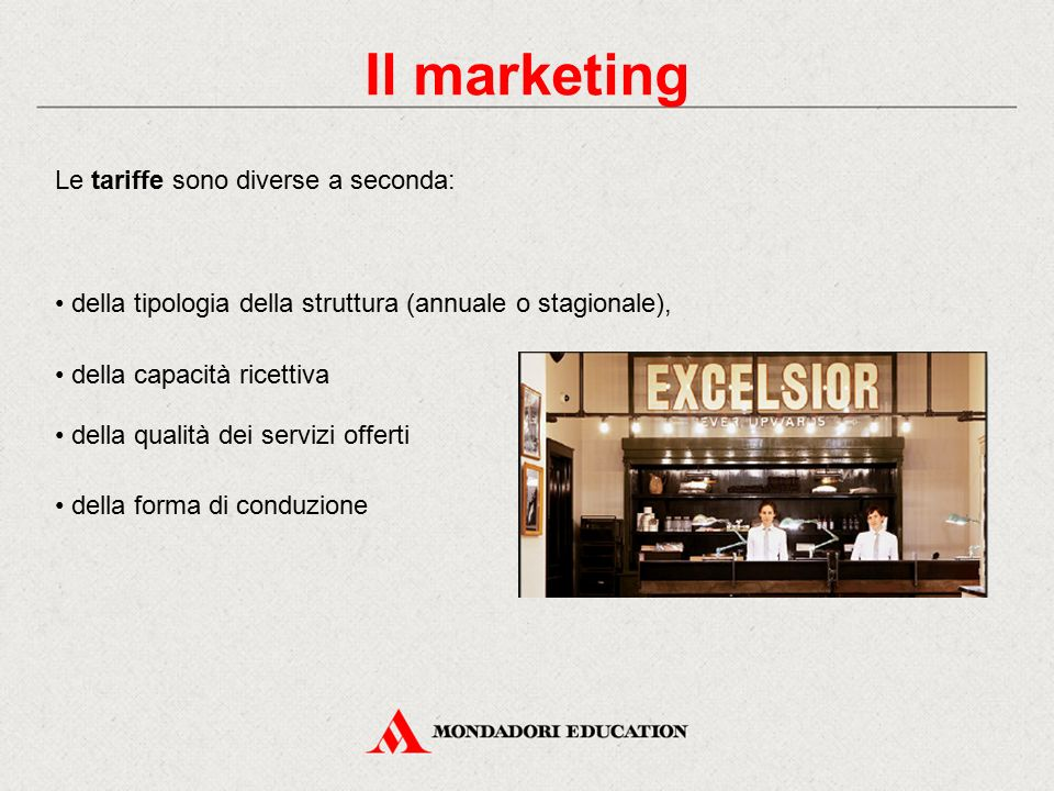 Il marketing Le tariffe sono diverse a seconda: