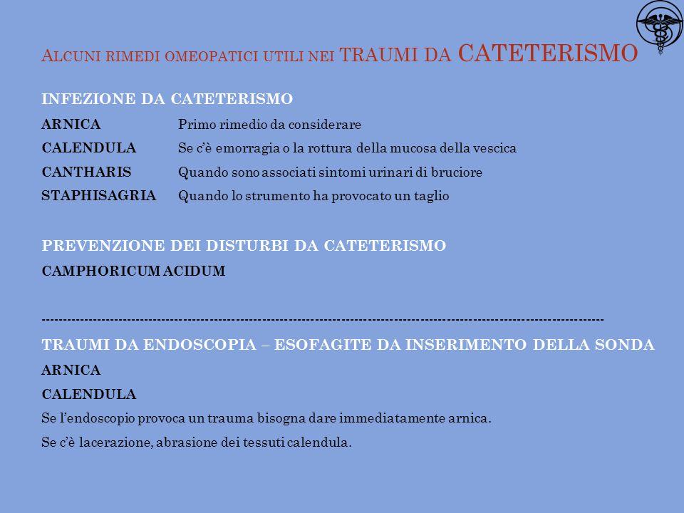 Alcuni rimedi omeopatici utili nei traumi da CATETERISMO