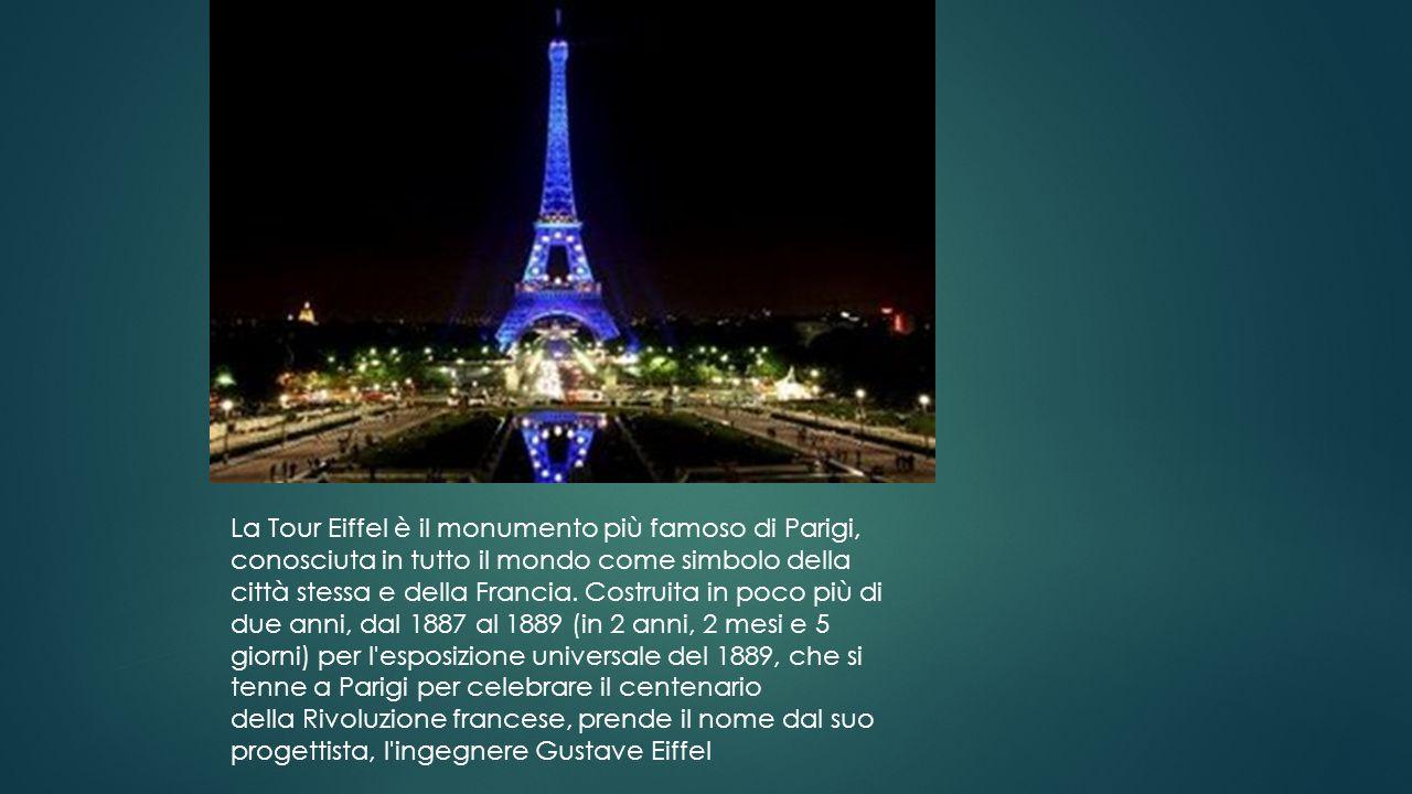 La Tour Eiffel è il monumento più famoso di Parigi, conosciuta in tutto il mondo come simbolo della città stessa e della Francia.