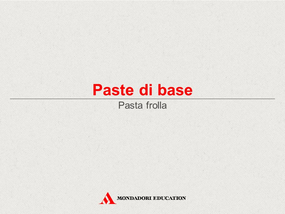 Paste di base Pasta frolla