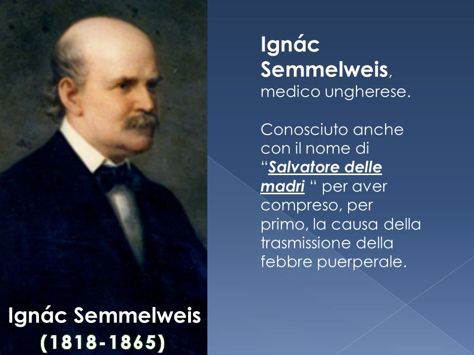 Ignác Semmelweis, medico ungherese.