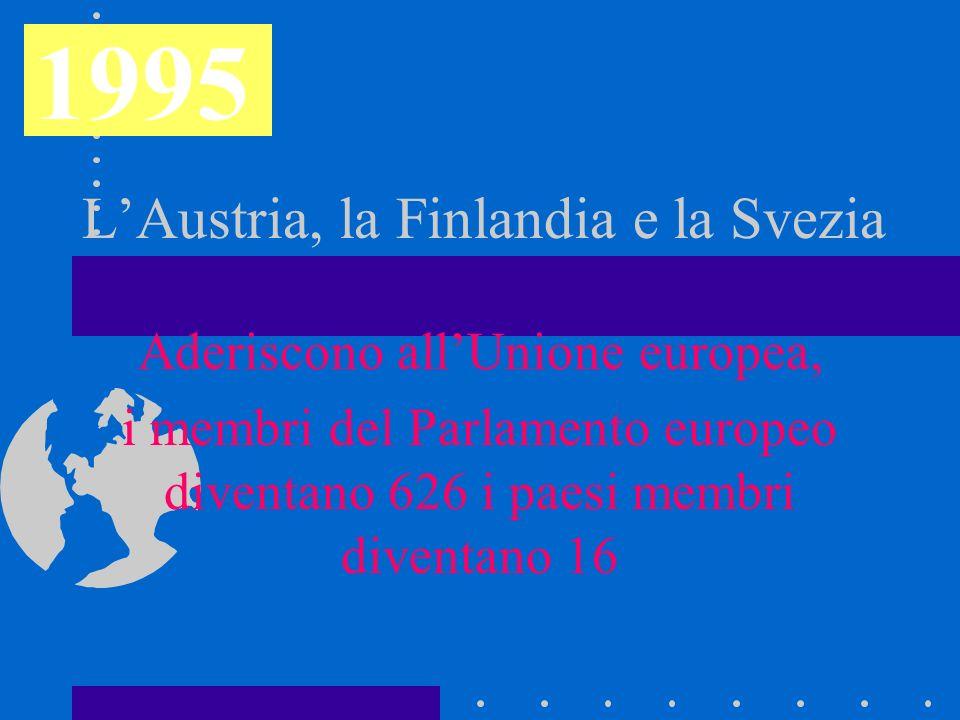 L'Austria, la Finlandia e la Svezia