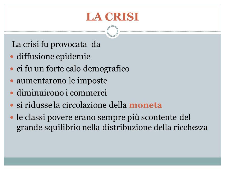LA CRISI La crisi fu provocata da diffusione epidemie