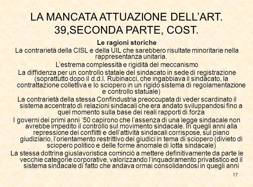 LA MANCATA ATTUAZIONE DELL'ART. 39,SECONDA PARTE, COST.