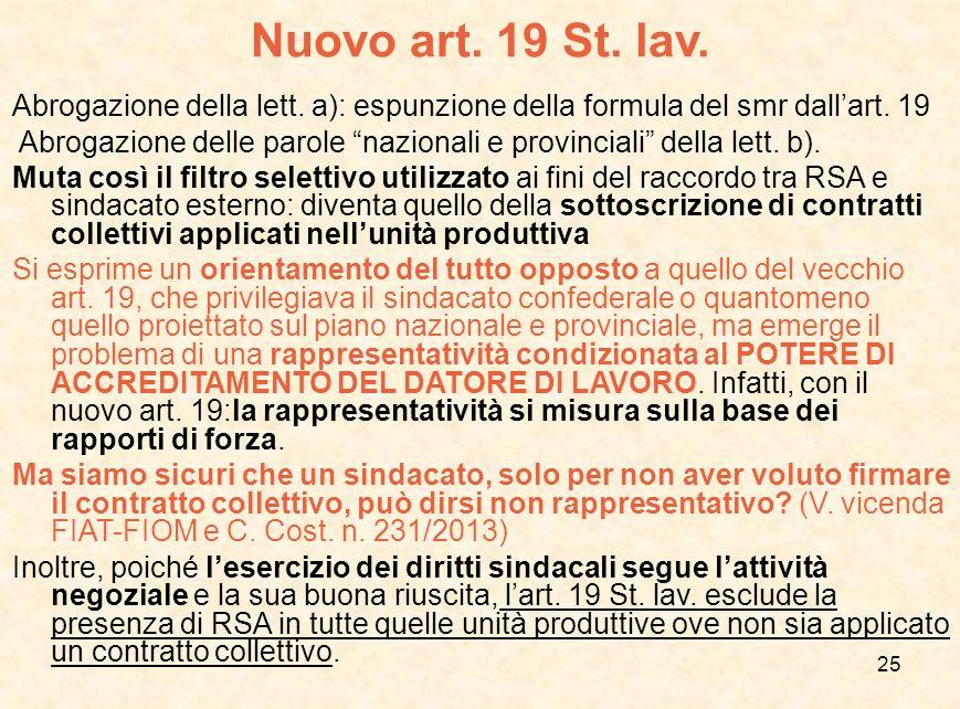 Nuovo art. 19 St. lav. Abrogazione della lett. a): espunzione della formula del smr dall'art. 19.