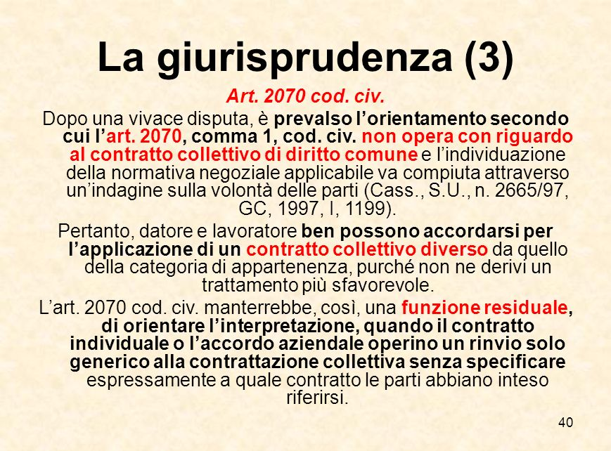 La giurisprudenza (3) Art. 2070 cod. civ.