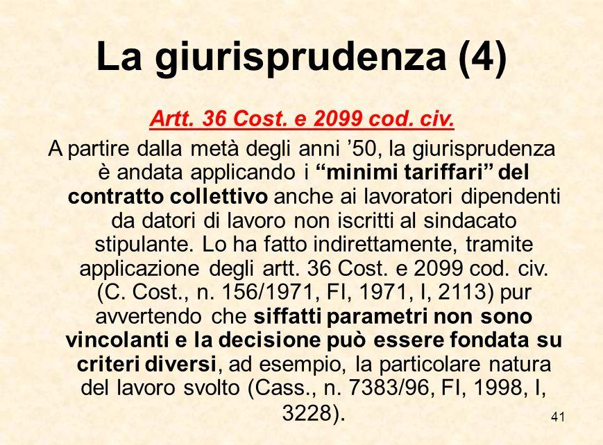 La giurisprudenza (4) Artt. 36 Cost. e 2099 cod. civ.
