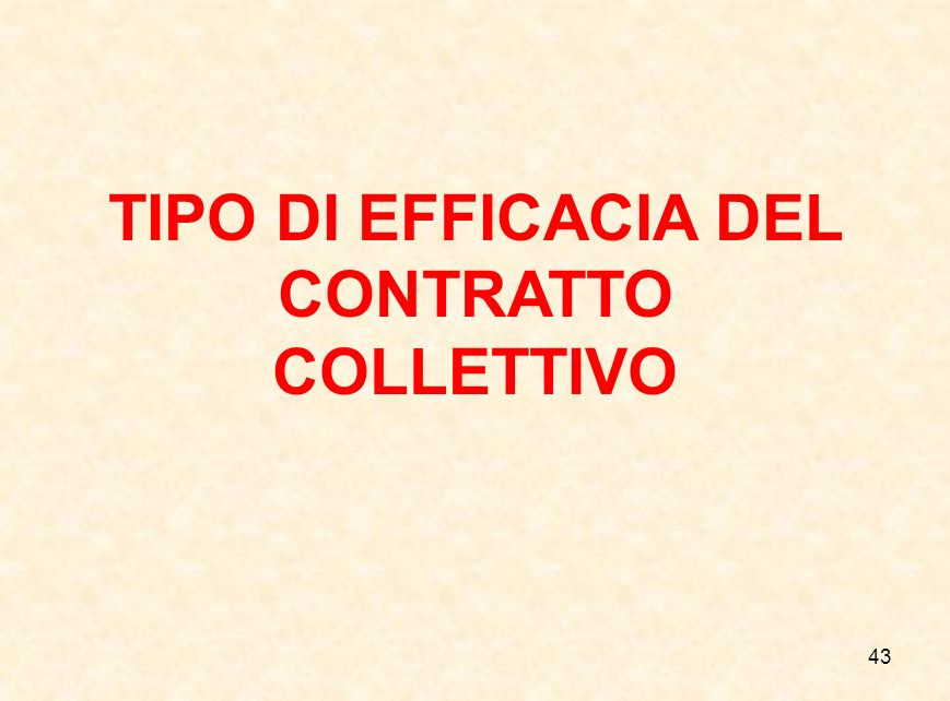 TIPO DI EFFICACIA DEL CONTRATTO COLLETTIVO