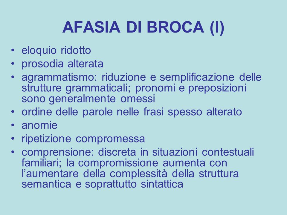 AFASIA DI BROCA (I) eloquio ridotto prosodia alterata