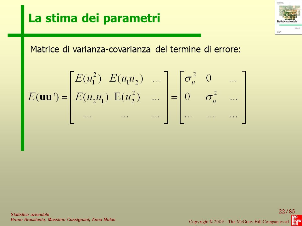 La stima dei parametri Matrice di varianza-covarianza del termine di errore: Statistica aziendale.