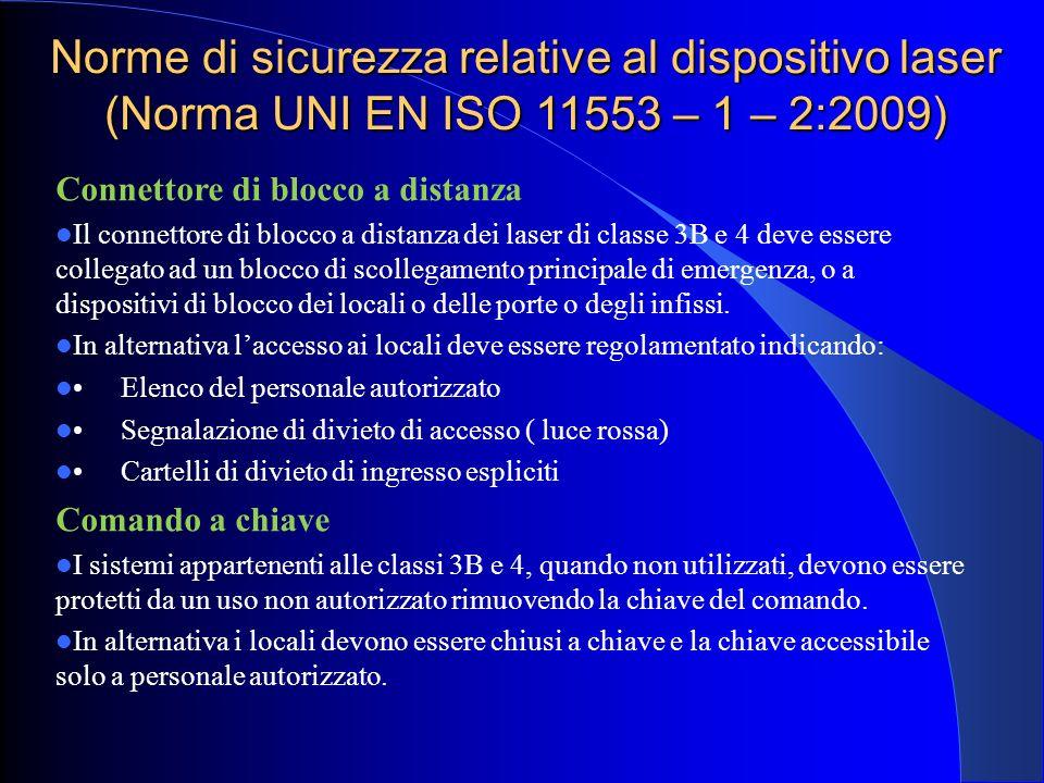 Norme di sicurezza relative al dispositivo laser (Norma UNI EN ISO 11553 – 1 – 2:2009)