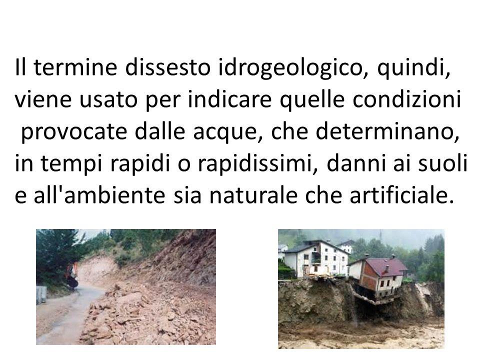 Il termine dissesto idrogeologico, quindi,