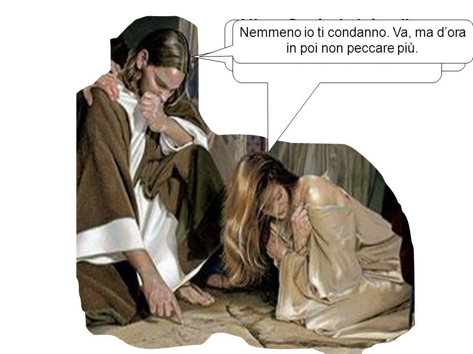 Allora Gesù si alzò e disse alla donna: