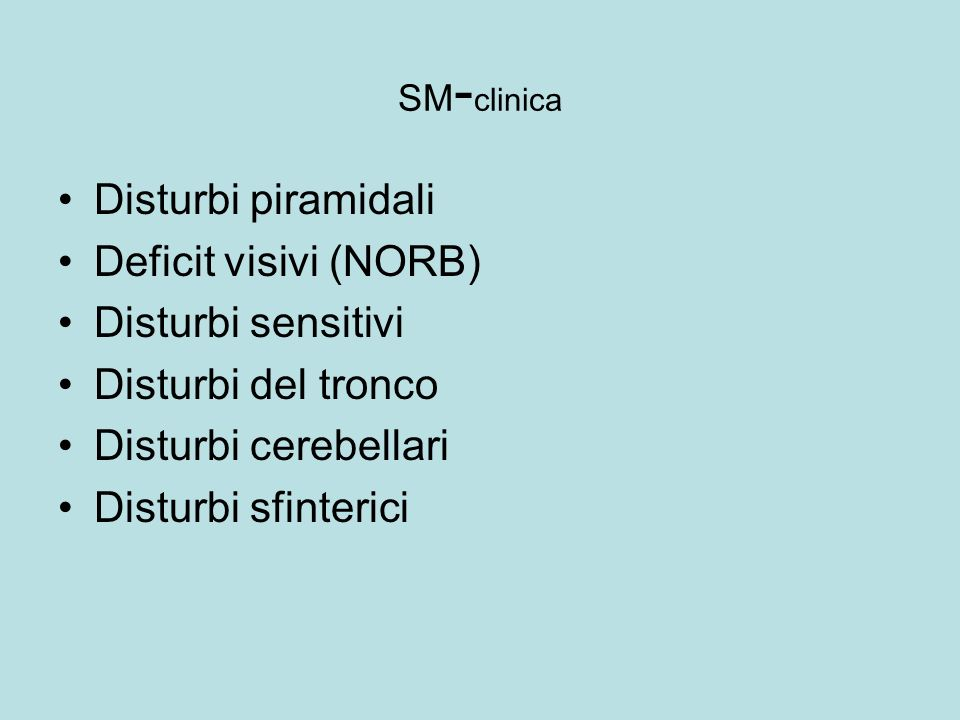 Disturbi piramidali Deficit visivi (NORB) Disturbi sensitivi