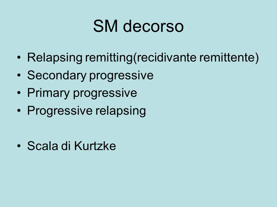 SM decorso Relapsing remitting(recidivante remittente)