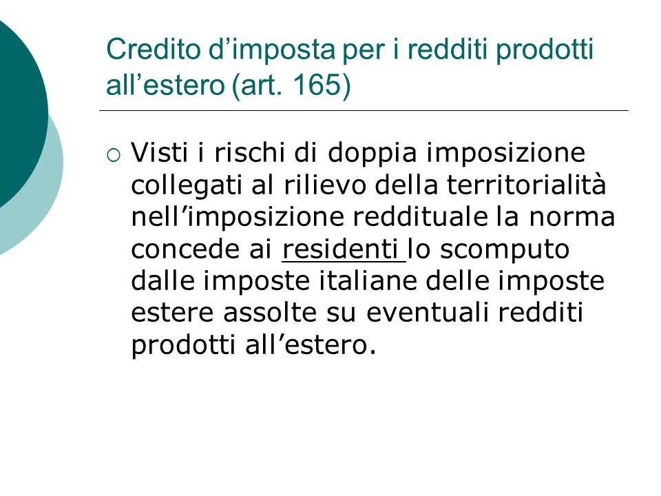 Credito d'imposta per i redditi prodotti all'estero (art. 165)