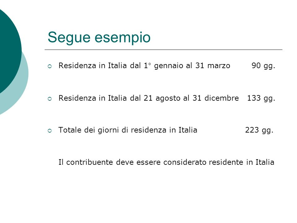 Segue esempio Residenza in Italia dal 1° gennaio al 31 marzo 90 gg.