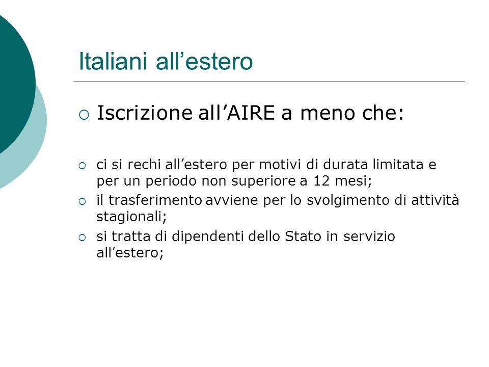 Italiani all'estero Iscrizione all'AIRE a meno che:
