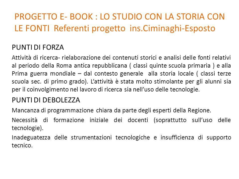 PROGETTO E- BOOK : LO STUDIO CON LA STORIA CON LE FONTI Referenti progetto ins.Ciminaghi-Esposto