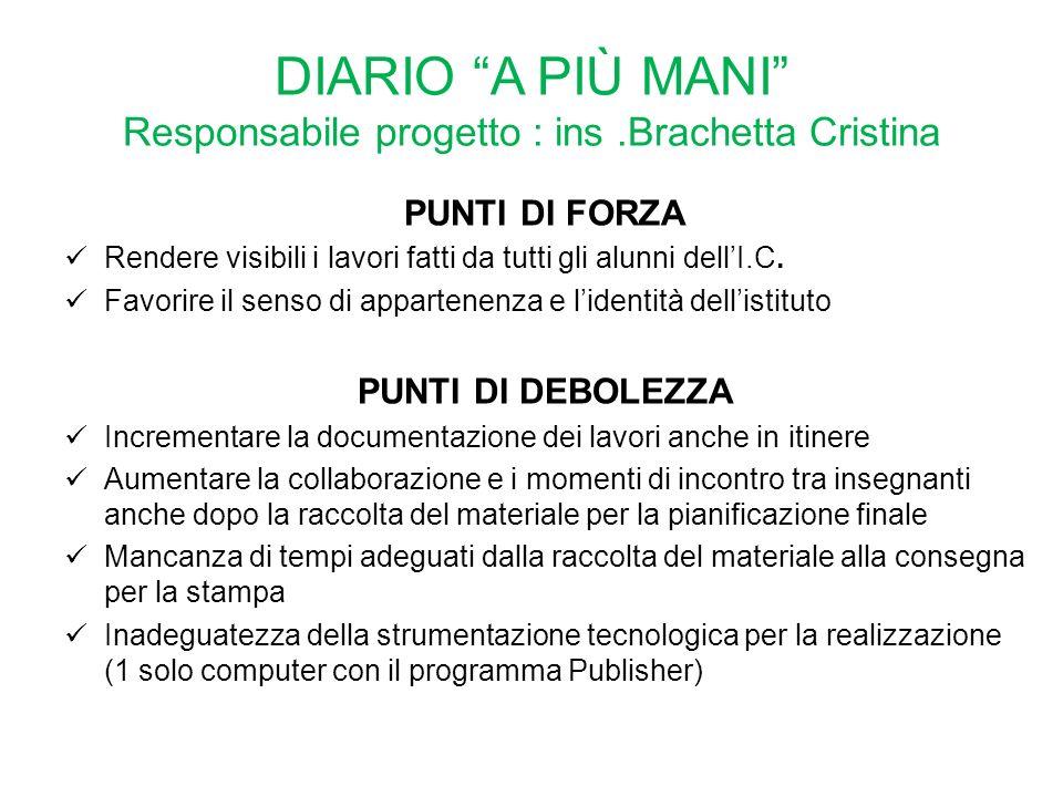 DIARIO A PIÙ MANI Responsabile progetto : ins .Brachetta Cristina