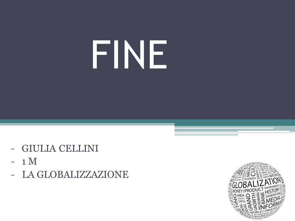 - GIULIA CELLINI - 1 M LA GLOBALIZZAZIONE