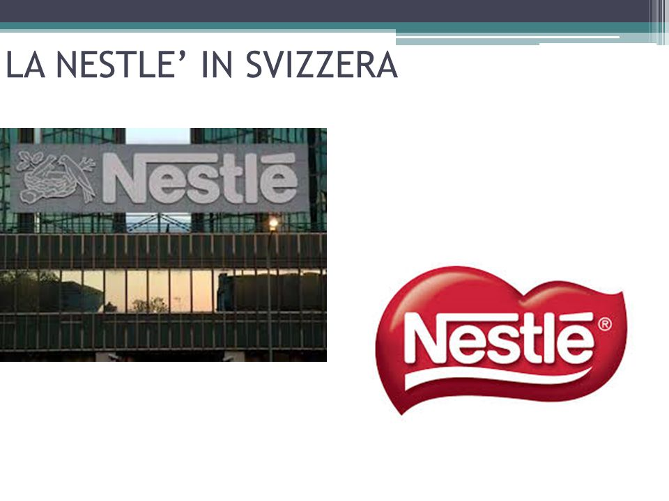 LA NESTLE' IN SVIZZERA