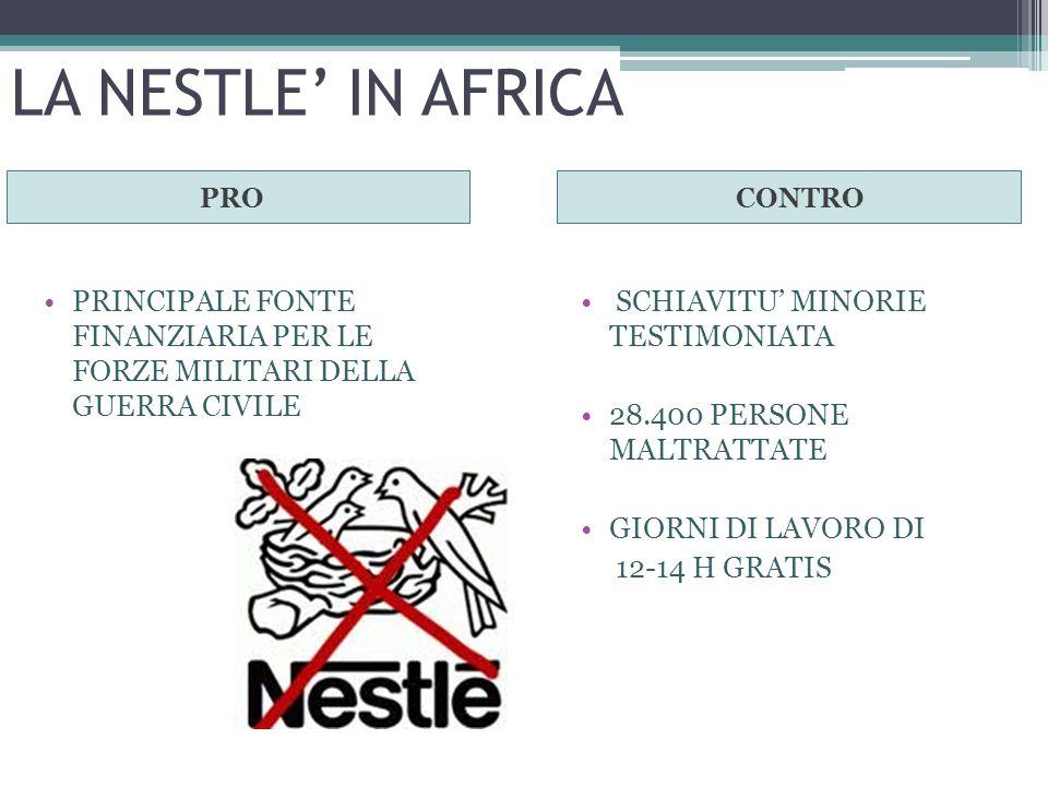 LA NESTLE' IN AFRICA PRO. CONTRO. PRINCIPALE FONTE FINANZIARIA PER LE FORZE MILITARI DELLA GUERRA CIVILE.
