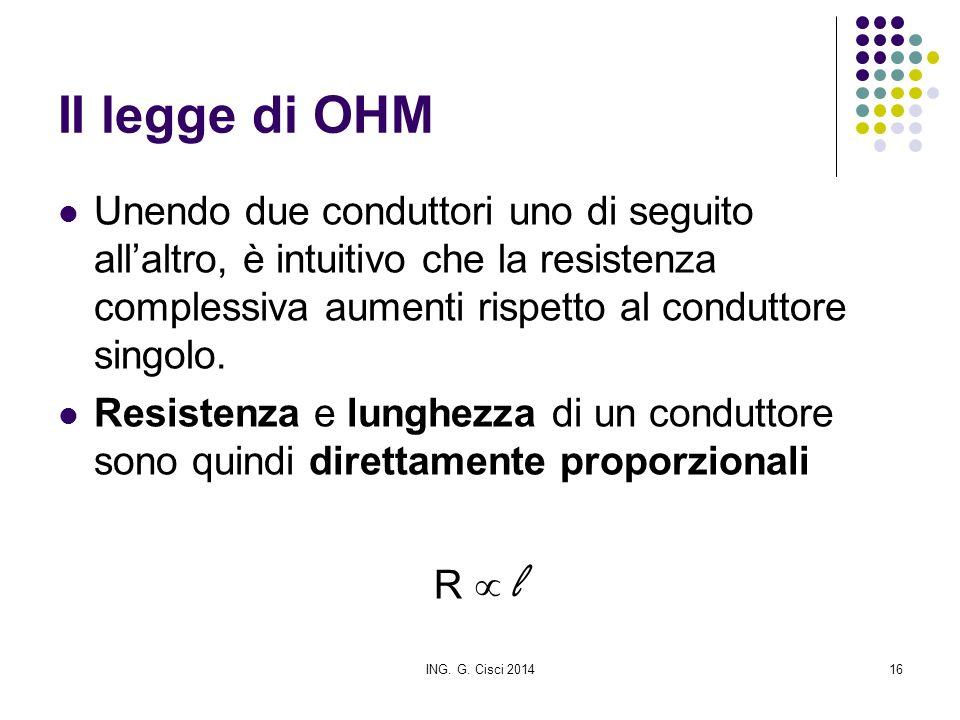 II legge di OHM Unendo due conduttori uno di seguito all'altro, è intuitivo che la resistenza complessiva aumenti rispetto al conduttore singolo.