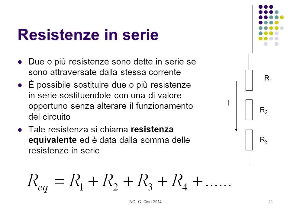 Resistenze in serie Due o più resistenze sono dette in serie se sono attraversate dalla stessa corrente.
