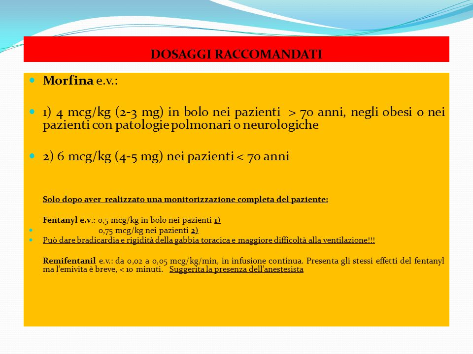 2) 6 mcg/kg (4-5 mg) nei pazienti < 70 anni