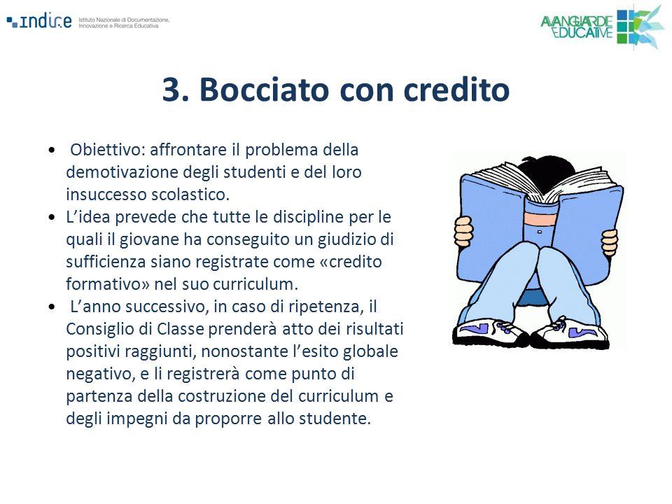 3. Bocciato con credito Obiettivo: affrontare il problema della demotivazione degli studenti e del loro insuccesso scolastico.