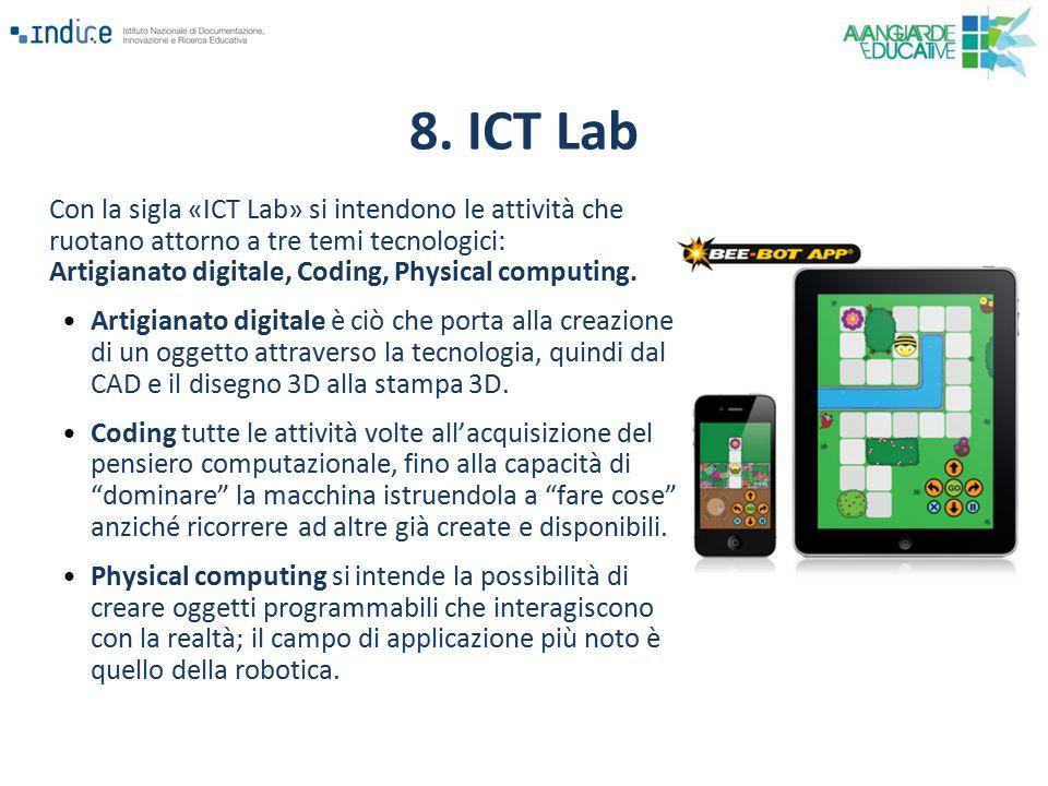 8. ICT Lab Con la sigla «ICT Lab» si intendono le attività che ruotano attorno a tre temi tecnologici: