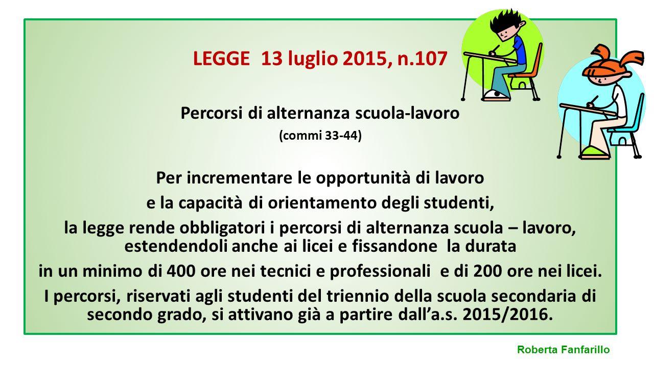 LEGGE 13 luglio 2015, n.107 Percorsi di alternanza scuola-lavoro