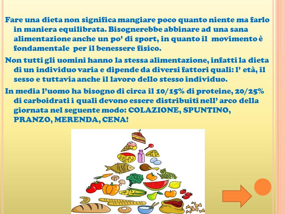 Fare una dieta non significa mangiare poco quanto niente ma farlo in maniera equilibrata.