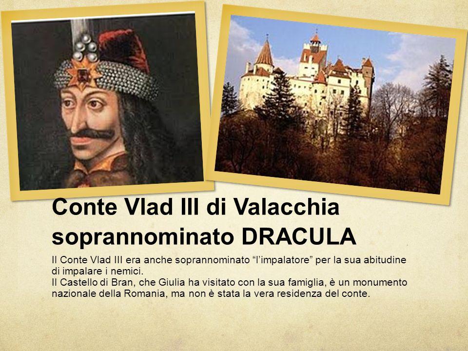 Conte Vlad III di Valacchia soprannominato DRACULA