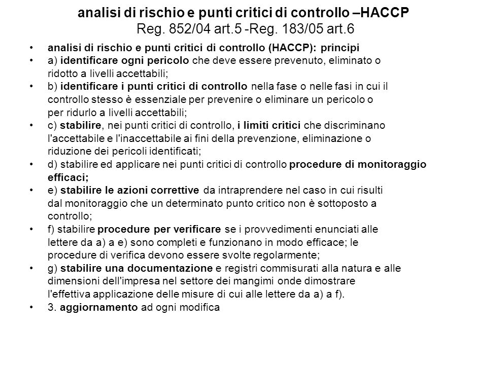 analisi di rischio e punti critici di controllo –HACCP Reg. 852/04 art