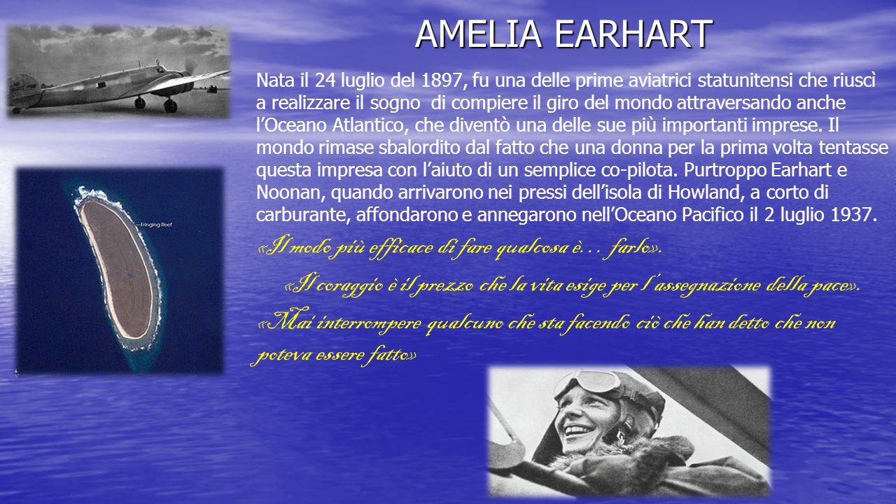 AMELIA EARHART «Il modo più efficace di fare qualcosa è… farlo».
