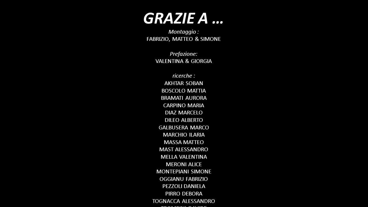 FINE GRAZIE A … Montaggio : FABRIZIO, MATTEO & SIMONE Prefazione: