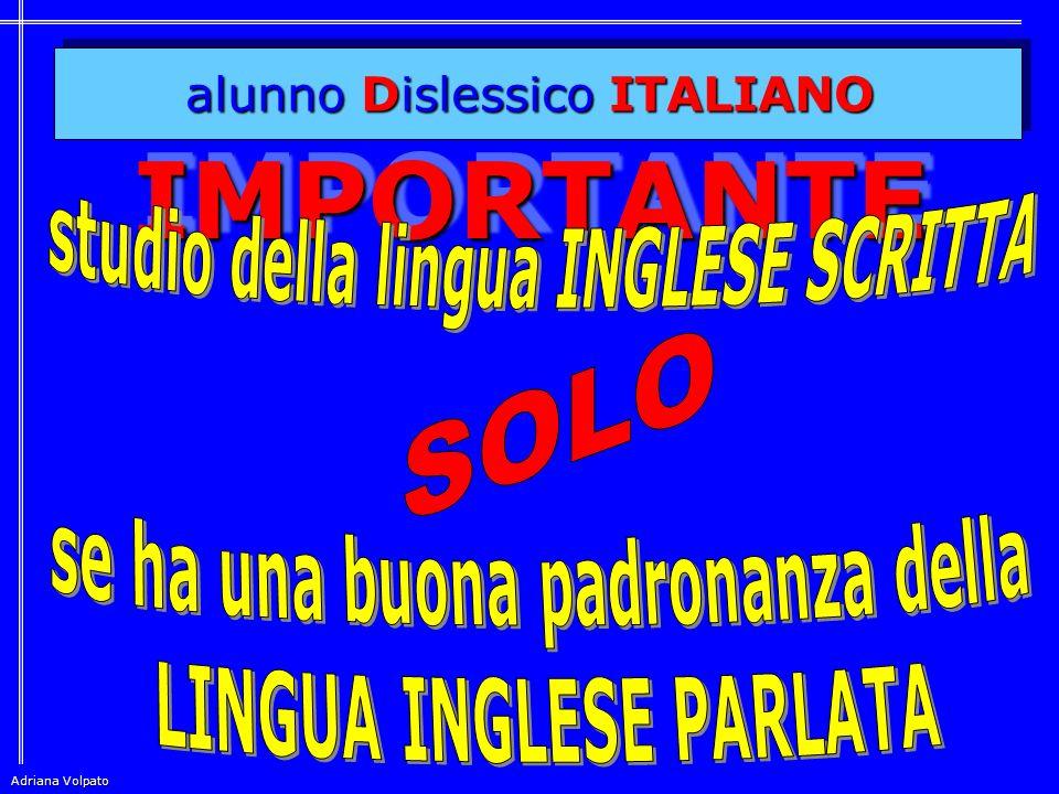 IMPORTANTE SOLO alunno Dislessico ITALIANO