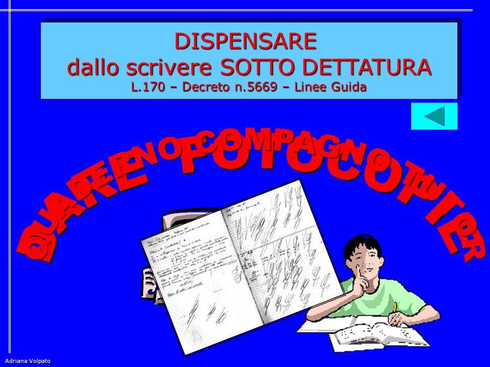 DARE FOTOCOPIE QUADERNO COMPAGNO TUTOR DISPENSARE