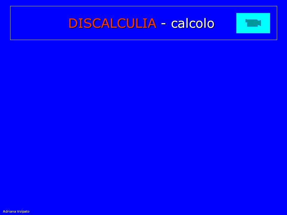 DISCALCULIA - calcolo Adriana Volpato