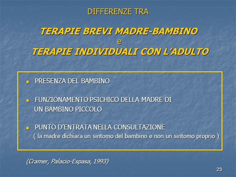 DIFFERENZE TRA TERAPIE BREVI MADRE-BAMBINO e TERAPIE INDIVIDUALI CON L'ADULTO