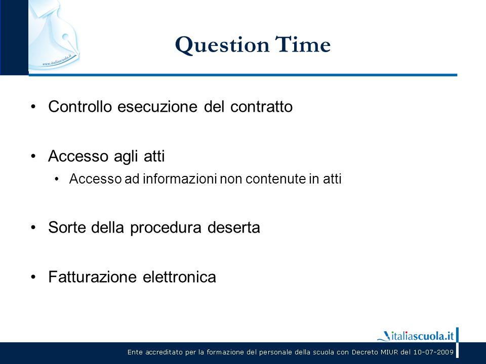 Question Time Controllo esecuzione del contratto Accesso agli atti