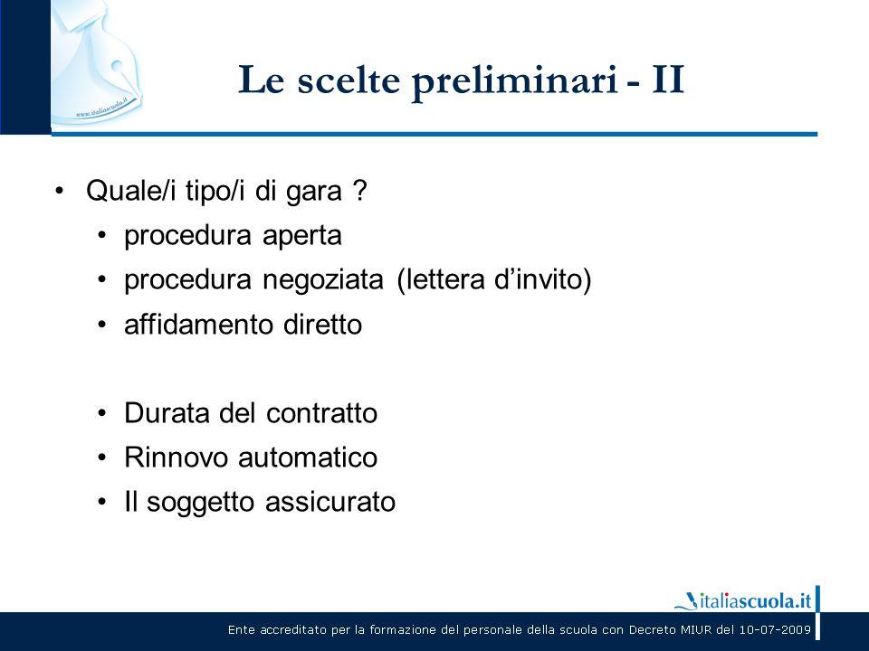 Le scelte preliminari - II