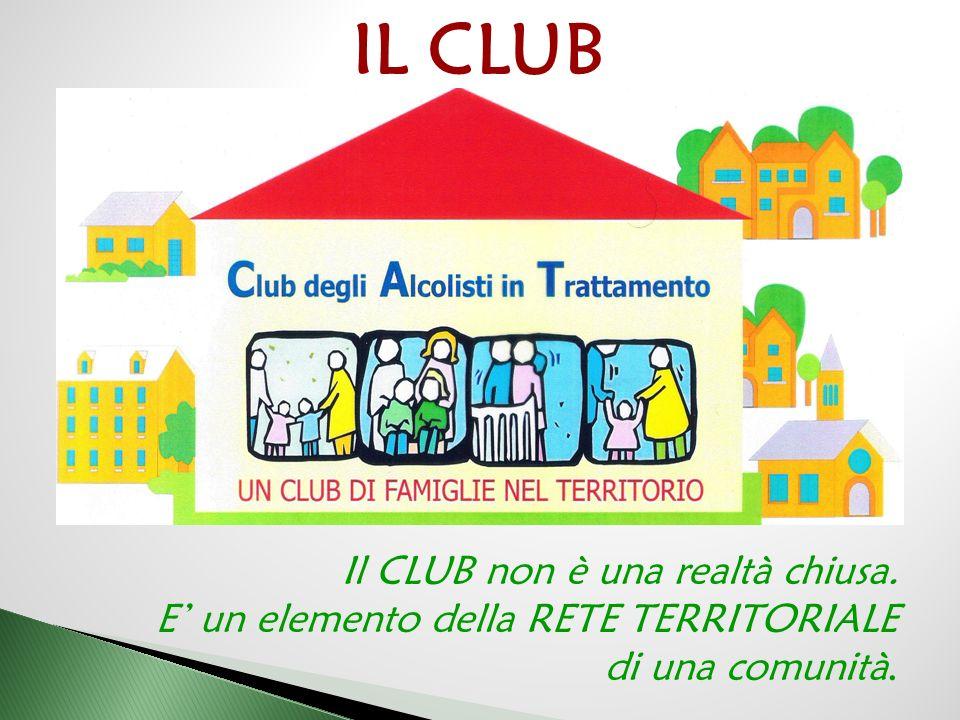IL CLUB Il CLUB non è una realtà chiusa.